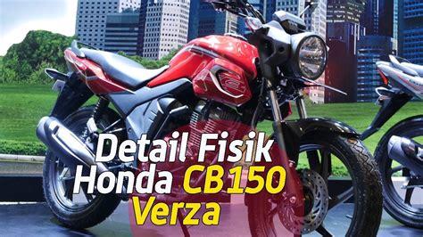 Review Honda Cb150 Verza by Vlog Review Fisik Honda Cb150 Verza
