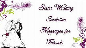 sister wedding invitation messages for friends With wedding invitation cards for sister marriage