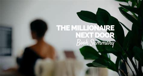 the millionaire next door summary the millionaire next door by stanley book summary