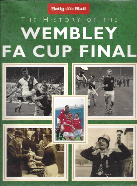 The History of the Wembley FA Cup Final - Book on football
