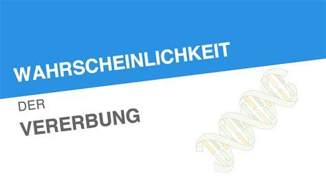 wahrscheinlichkeit der vererbung biologie genetik und