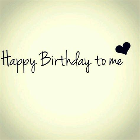 My Birthday Quotes 25 Best Ideas About It S My Birthday Today On