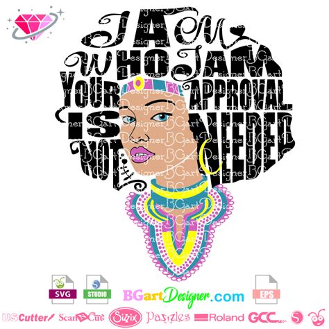 Afro woman free svg design✅ thanks god its fro'day. lllᐅI am who I am Your approval is not needed - The best ...