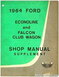 1964 Ford Econoline Falcon Club Wagon Shop Manual