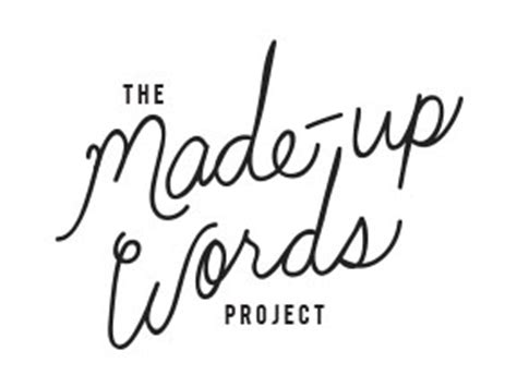 what is a word made up of four letters the made up words project 25555 | logo5