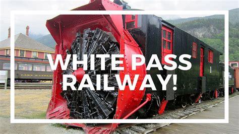 white pass railway  skagway alaska youtube