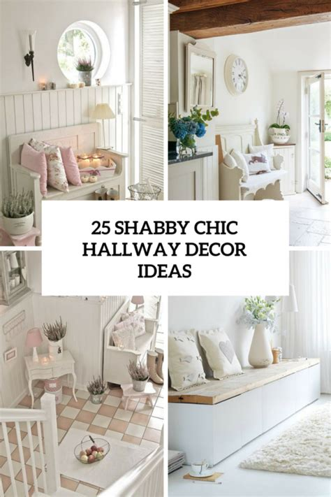 25 cute and sweet shabby chic hallway décor ideas digsdigs