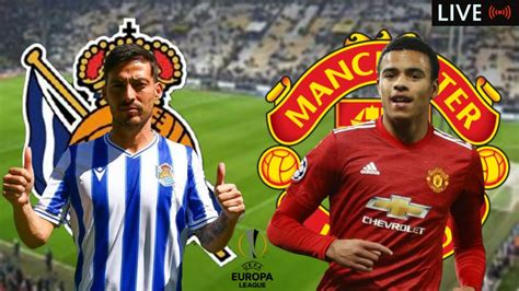 Real Sociedad Vs Manchester United: (Match Preview, Line ...