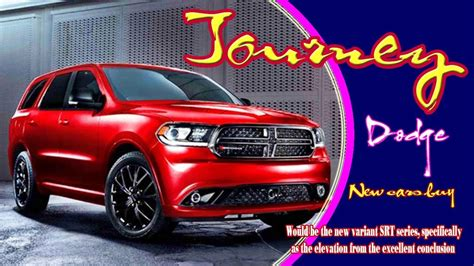dodge journey 2020 the 2020 dodge journey rumors or awesome reality