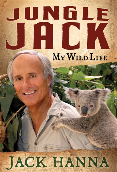 Jungle Jack : My Wild Life by Jack Hanna