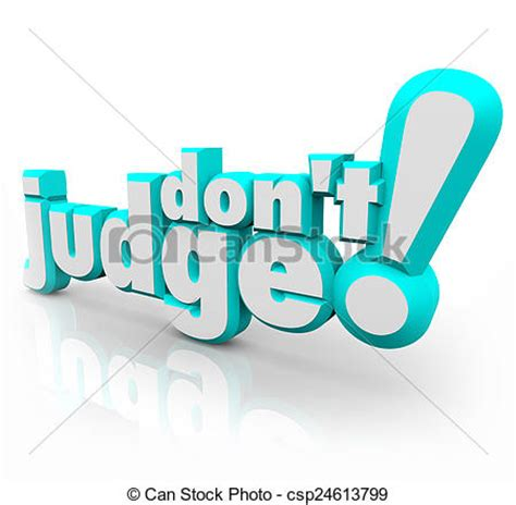 Stock Photographs Of Don't Judge 3d Words Judgmental Be
