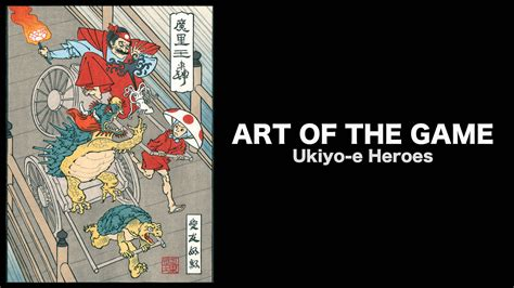 Art of the Game: Ukiyo-e Heroes | Kanopy