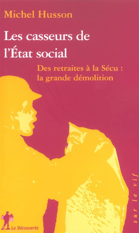 edf si e social les casseurs de l 39 état social michel husson éditions