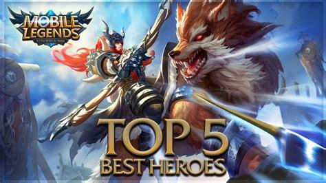 Top 5 Best Heroes