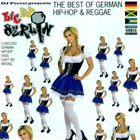 Big Up Berlin Best Of German Hip Hop And Reggae Various