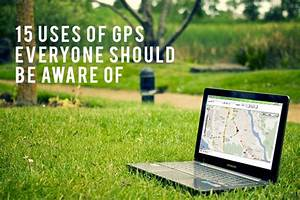 The Significant Uses Of Gps