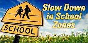 School zones continue to be in effect through beginning of ...