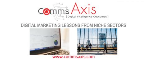 digital marketing lessons digital marketing lessons from niche sectors comms axis