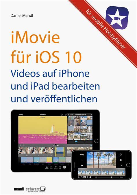 Ebook Die Imovieapp Ab Ios 10  Videos Auf Ipad Und