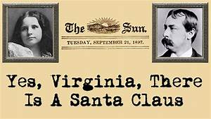 yes virginia there is a santa claus youtube With the letter yes virginia there is a santa