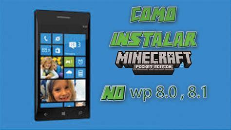 como instalar minecraft pe gratis para windows phone 8 0 e 8 1