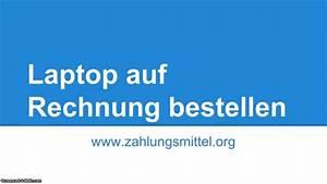 Notebook Auf Rechnung : sicher laptops im internet auf rechnung kaufen youtube ~ Themetempest.com Abrechnung
