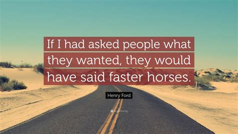 henry ford quote    asked people   wanted