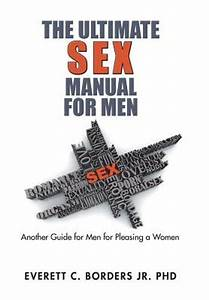 The Ultimate Sex Manual For Men  Another Guide For Men For