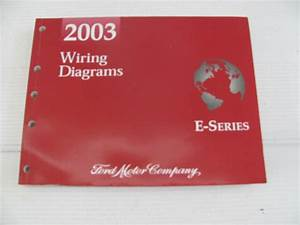 2003 Ford Workshop Manual Electric Wiring Diagrams E