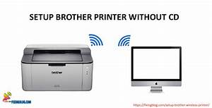 How To Setup Brother Wireless Printer Without Cd