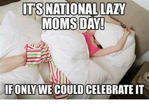 its national lazy day only lazy meme on me me