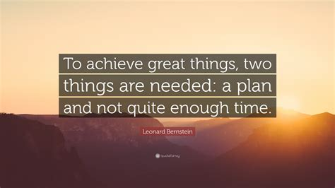 leonard bernstein quote  achieve great