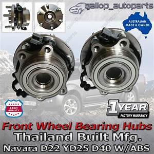 Front Wheel Bearing Hubs Nissan Navara D22 D40 Yd25 2 5t W  Abs Thai Built 05