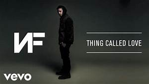 NF - Thing Called Love (Audio) Download