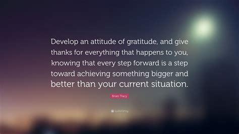 brian tracy quote develop  attitude  gratitude