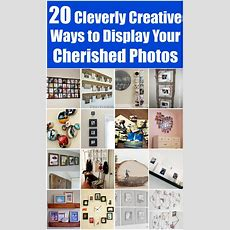 20 Cleverly Creative Ways To Display Your Cherished Photos