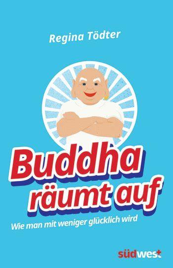 Wie Räumt Auf by T 246 Dter Buddha R 228 Umt Auf S 252 Dwest Verlag Paperback