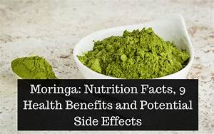 Moringa  Nutrition Facts  9 Health Benefits And Potential Side Effects