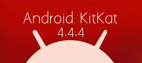 android 4 4 android 4 4 4 kitkat toda la informaci 243 n changelog roms