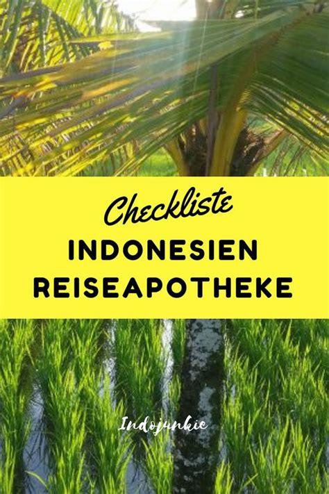 Checkliste Urlaub Alles Im Gepaeck by Reiseapotheke Indonesien Checkliste F 252 R Deinen Urlaub