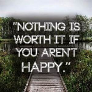 Nothing is wort... Anonymous Meaningful Quotes