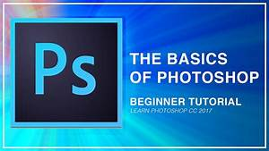 Adobe Photoshop CC Beginner Tutorial: Intro Guide to the ...