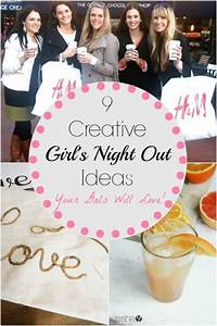 9 Creative Girls Night Out Ideas Your Gals Will Love ...