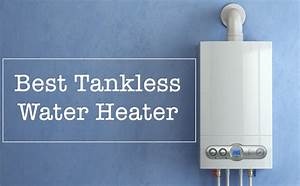 15  Best Tankless Water Heater Review  2019 Updated