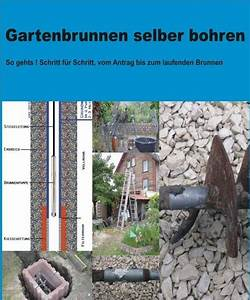 Brunnen Selber Bohren : brunnenbau fachb cher z b bohranleitung f r 3 80 ~ Orissabook.com Haus und Dekorationen