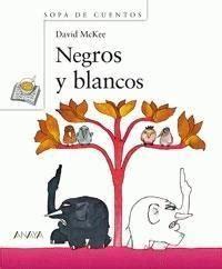 negros y blancos mckee david sinopsis libro