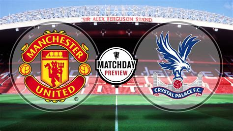 Manchester United Vs Crystal Palace Prediction, Betting