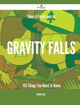 Takes A Fresh Look At Gravity Falls  135 Things You Need