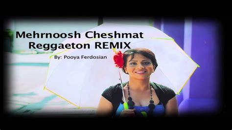 Mehrnoosh  Cheshmat Remix (reggaeton) Youtube