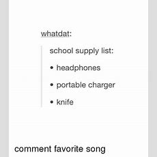 What Dat School Supply List Headphones Portable Charger Knife Comment Favorite Song School